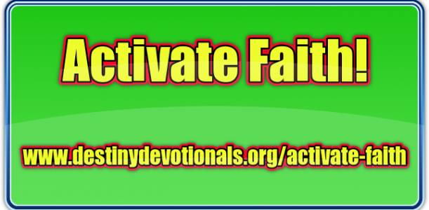 How To Activate Your Faith